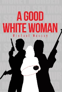 Cover A Good White Woman