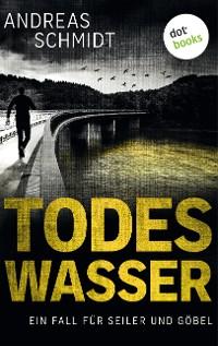 Cover Todeswasser: Ein Fall für Seiler und Göbel - Zweiter Roman