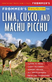 Cover Frommer's EasyGuide to Lima, Cusco and Machu Picchu