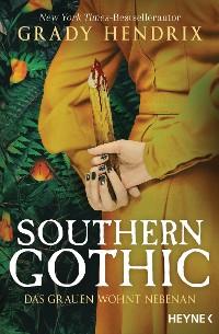 Cover Southern Gothic - Das Grauen wohnt nebenan