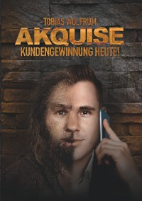 Cover Akquise - Kundengewinnung heute!