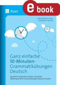 Cover Ganz einfache 10-Minuten-Grammatikübungen Deutsch