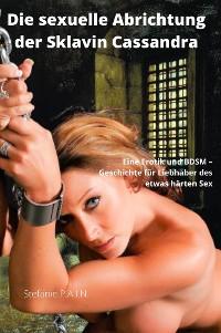 Cover Die sexuelle Abrichtung der Sklavin Cassandra