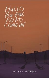 Cover Hullo, Bu-Bye, Koko, Come In