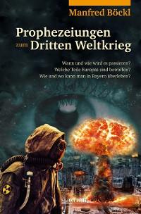 Cover Prophezeiungen zum Dritten Weltkrieg