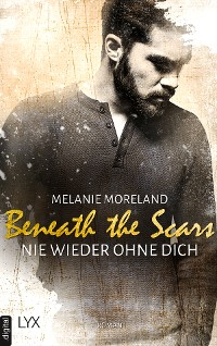 Cover Beneath the Scars - Nie wieder ohne dich