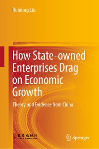 Cover How State-owned Enterprises Drag on Economic Growth