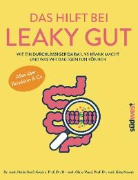 Cover Das hilft bei Leaky Gut - Wie ein durchlässiger Darm uns krank macht und was wir dagegen tun können. Alles über Reizdarm & Co.