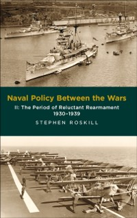 Cover Naval Policy Between the Wars, Volume II