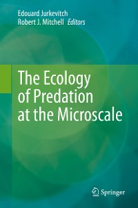 Cover The Ecology of Predation at the Microscale
