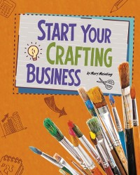 Cover Start Your Crafting Business