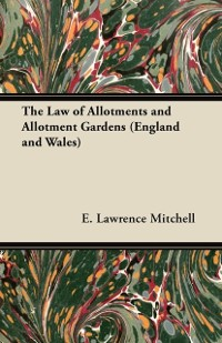 Cover Law of Allotments and Allotment Gardens (England and Wales)