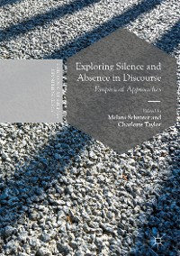 Cover Exploring Silence and Absence in Discourse