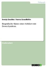Cover Biografische Skizze eines Schülers mit Down-Syndrom