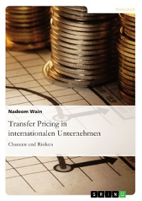 Cover Transfer Pricing in internationalen Unternehmen. Chancen und Risiken