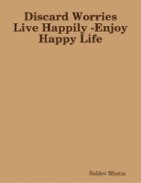 Cover Discard Worries Live Happily - Enjoy Happy Life
