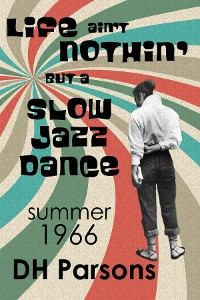 Cover Life ain't Nothin' but a Slow Jazz Dance