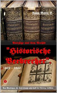 """Cover Auszüge aus dem Archiv """"Historische Verbrecher""""."""
