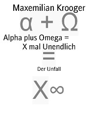 Cover Alpha plus Omega =                X mal Unendlich