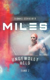 Cover Miles - Ungewollt Held