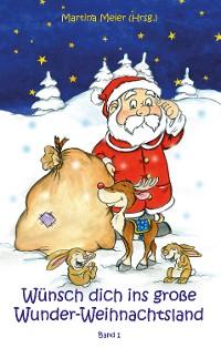 Cover Wünsch dich ins große Wunder-Weihnachtsland Band 1