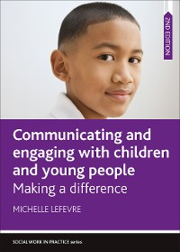 Cover Communicating and Engaging with Children and Young People 2e