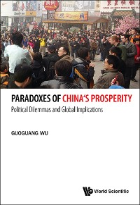 Cover Paradoxes Of China's Prosperity: Political Dilemmas And Global Implications