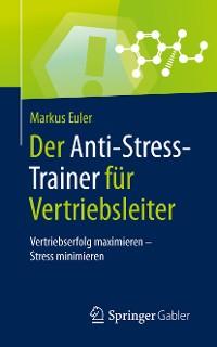 Cover Der Anti-Stress-Trainer für Vertriebsleiter