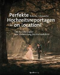 Cover Perfekte Hochzeitsreportagen – on location!