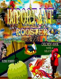 Cover Important Rooster. Children's Book with a Meaning