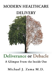 Cover Modern Healthcare Delivery, Deliverance or Debacle