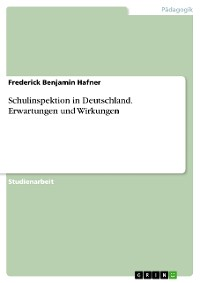 Cover Schulinspektion in Deutschland. Erwartungen und Wirkungen
