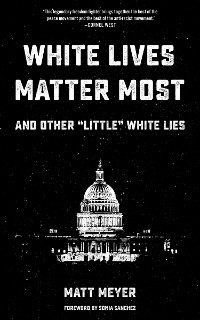 Cover White Lives Matter Most