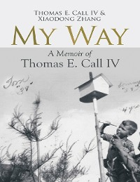 Cover My Way: A Memoir of Thomas E. Call IV