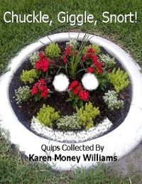 Cover Chuckle, Giggle, Snort!: Quips Collected By Karen Money Williams