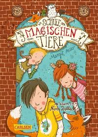Cover Die Schule der magischen Tiere 1: Die Schule der magischen Tiere