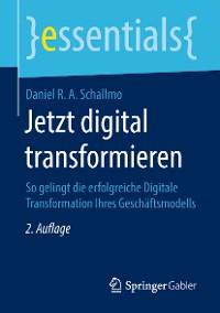 Cover Jetzt digital transformieren