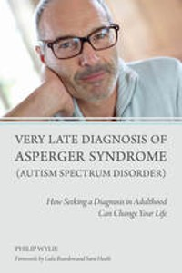Cover Very Late Diagnosis of Asperger Syndrome (Autism Spectrum Disorder)