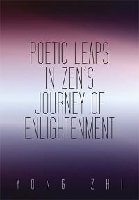 Cover Poetic Leaps in Zen'S Journey of Enlightenment