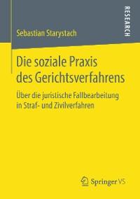 Cover Die soziale Praxis des Gerichtsverfahrens