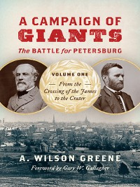 Cover A Campaign of Giants—The Battle for Petersburg, Volume 1