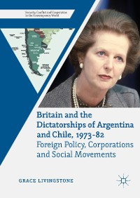 Cover Britain and the Dictatorships of Argentina and Chile, 1973–82