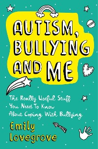 Cover Autism, Bullying and Me