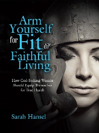 Cover Arm Yourself for Fit & Faithful Living