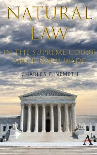 Cover Natural Law Jurisprudence in U.S. Supreme Court Cases since Roe v. Wade