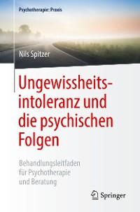 Cover Ungewissheitsintoleranz und die psychischen Folgen