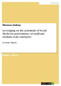 Cover Leveraging on the potentials of Social Media for performance of small and medium scale enterprise