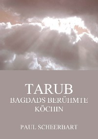 Cover Tarub - Bagdads berühmte Köchin