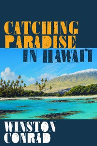 Cover Catching Paradise in Hawai'i