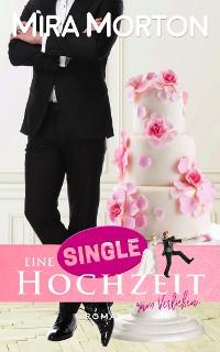 Cover Eine Singlehochzeit zum Verlieben